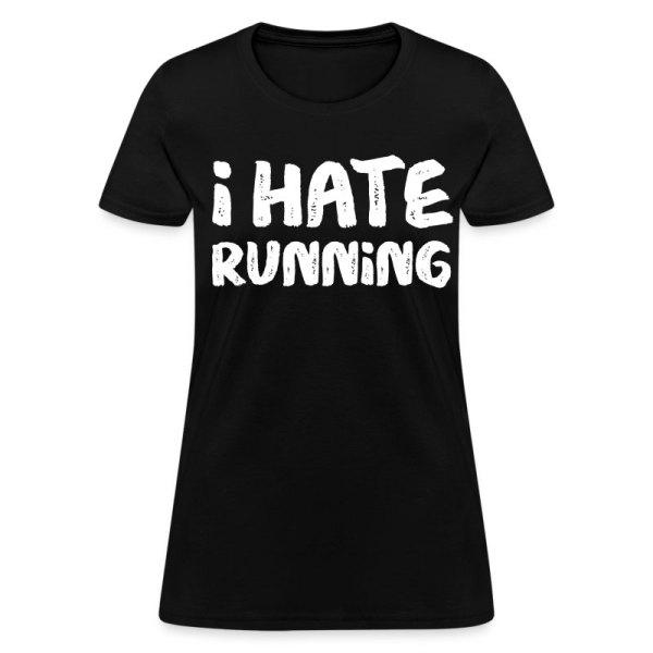 Hate Running White T-shirt Spreadshirt