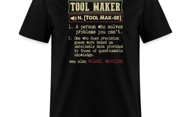 Tool Maker Badass Dictionary Term T Shirt T Shirt