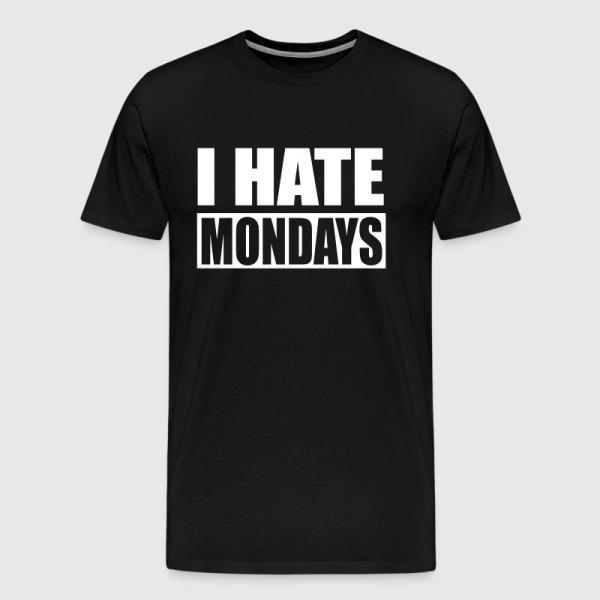 Hate Mondays T-shirt Spreadshirt