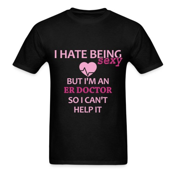 Er Doctor - Hate Sexy ' T-shirt