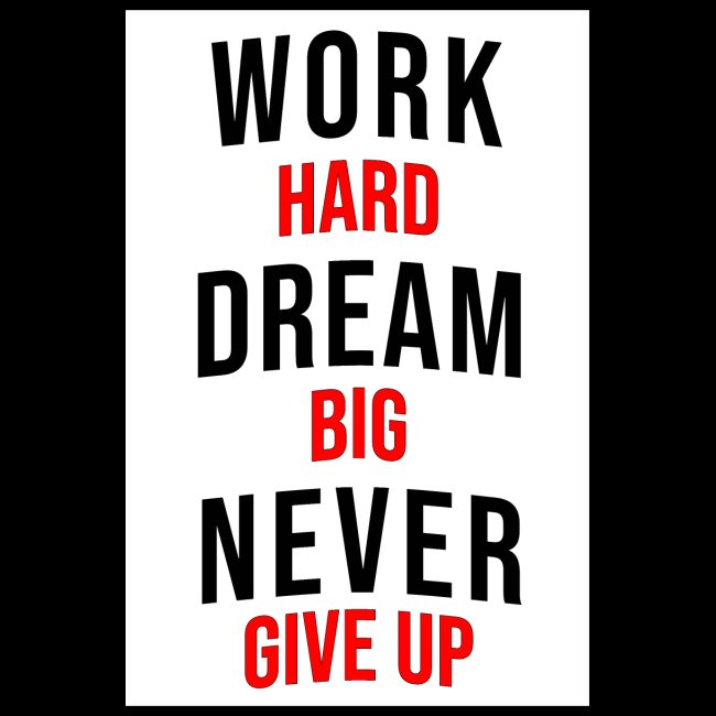 work hard dream big never give up poster 20x30 cm