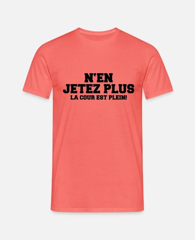 N'en Jetez Plus La Cour Est Pleine : jetez, pleine, Jetez, Plein', T-shirt, Homme, Spreadshirt