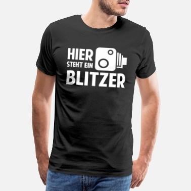 Suchbegriff Blitzer Sprche TShirts online bestellen  Spreadshirt
