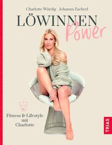 """Zum Weiterlesen: """"Löwinnen Power"""" von Charlotte Würdig und Johanna Zacherl. Erschienen im Trias-Verlag. 200 Seiten."""