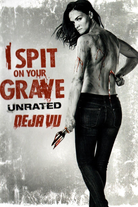 I Spit On Your Grave Deja Vu : grave, YAMdb, Grave: