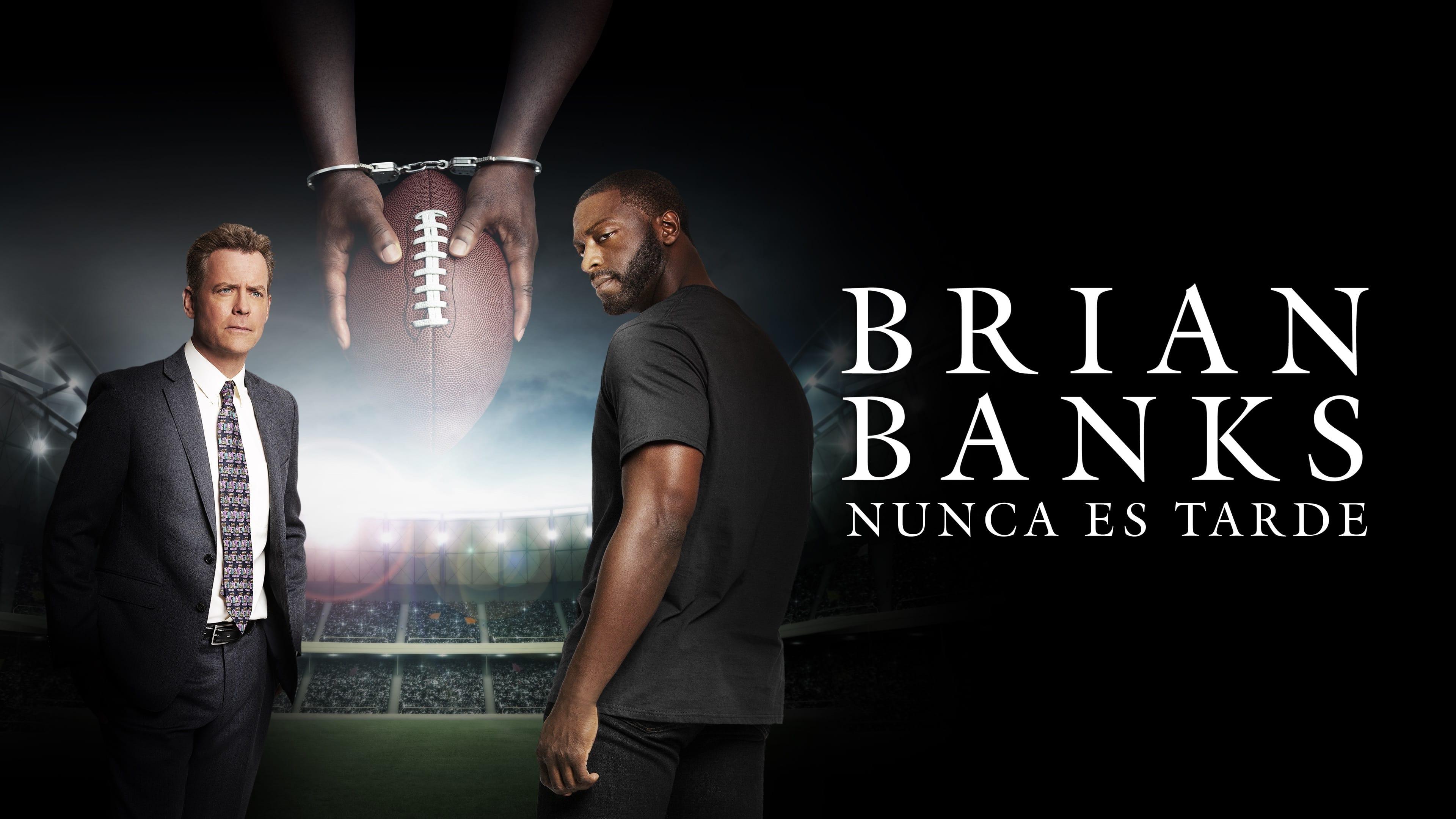 Brian Banks: Nunca Es Tarde