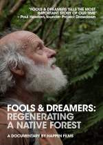Fools and Dreamers: Regenerating a Native Forest