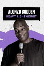 Alonzo Bodden: Heavy Lightweight