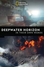 Deepwater Horizon: In Their Own Words