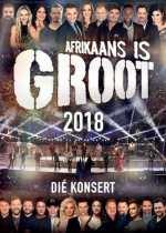 Afrikaans Is Groot 2018