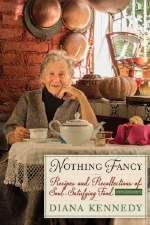 Nothing Fancy: Diana Kennedy
