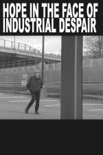 hope in the face of industrial despair