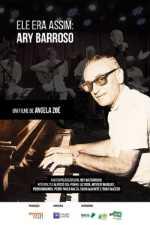 Ele Era Assim: Ary Barroso