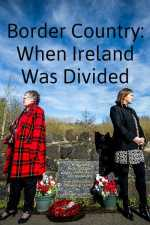 Border Country: When Ireland Was Divided