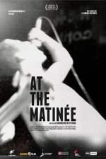At The Matinée