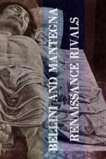 Rivalen der Renaissance: Bellini und Mantegna