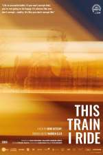 This Train I Ride