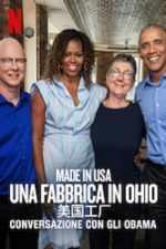Made in USA - Una fabbrica in Ohio. Una conversazione con gli Obama