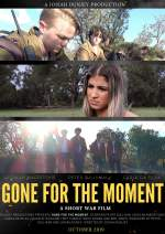 Gone for the Moment