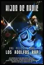 Hijos de Nadie: una película sobre los Adolfos Rap