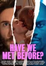 Have We Met Before?