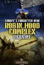 Robin Hood Complex: Europe's Forgotten War