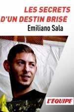 Emiliano Sala, les secrets d'un destin brisé
