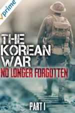 The Korean War: No Longer Forgotten - Part I