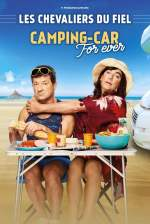Les Chevaliers Du Fiel - Camping Car For Ever
