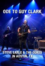 Ode to Guy Clark: Steve Earle in Austin, TX