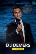 D.J. Demers: Interpreted