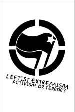 Gewalt von links: Eine Bewegung zwischen Protest und Terror