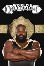 The World's Strongest Man: The Mark Henry Story