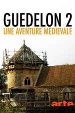 Guédelon II. Une aventure médiévale