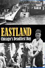Eastland: Chicago's Deadliest Day