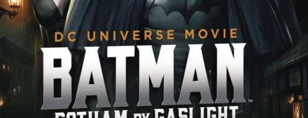 Batman: Gotham by Gaslight 2018