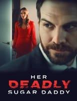 Ver Her Deadly Sugar Daddy (2020) online gratis