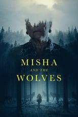Ver Misha and the Wolves (2021) online gratis