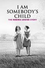 Ver I Am Somebody's Child: The Regina Louise Story (2019) online gratis
