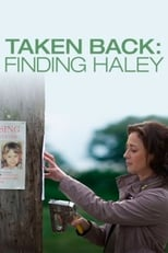 Ver Taken Back: Finding Haley (2012) online gratis