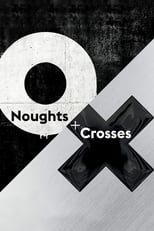 Noughts + Crosses poster