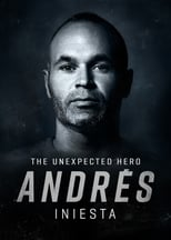 Ver Pelicula Andrés Iniesta, The Unexpected Hero (2020) online