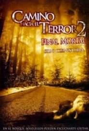 Camino Hacia el Terror 2: Final mortal