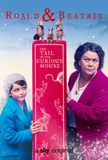 Ver Roald & Beatrix: The Tail of the Curious Mouse (2020) para ver online gratis