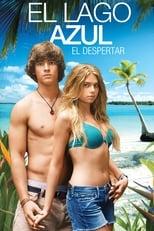 Ver La laguna azul: El despertar (2012) para ver online gratis