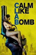 Ver Calm Like a Bomb (2021) online gratis