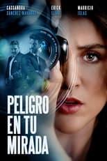 Ver Peligro en tu mirada (2021) online gratis