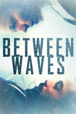 Ver Between Waves (2020) online gratis