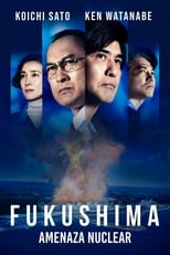 Ver Fukushima: Amenaza Nuclear (2020) para ver online gratis
