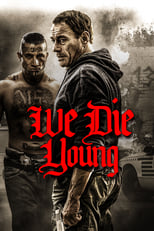 Ver We Die Young (2019) online gratis